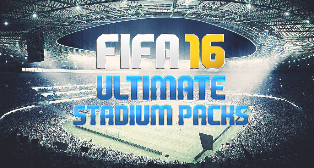 FIFA 16 Ultimate Stadium Packs Stadiums FIFA 16 Ultimate Stadium Packs